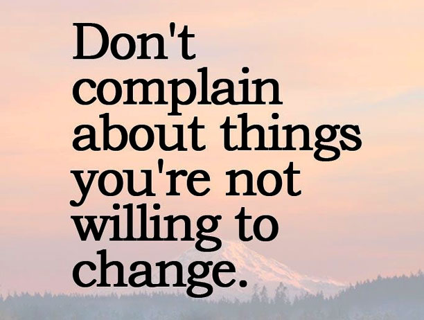 dont complain How to deal with people who always complain dealing with people who often complain can be tough it is annoying and can even be mentally and emotionally draining.